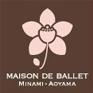 MAISON DE BALLET Minami-Aoyama(メゾン・ドゥ・バレエ南青山)事務局ブログ